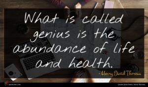 Henry David Thoreau quote : What is called genius ...