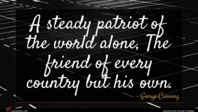 Photo of George Canning quote : A steady patriot of …