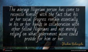 Ibrahim Babangida quote : The average Nigerian person ...