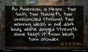 W. E. B. Du Bois quote : An American a Negro ...