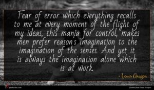 Louis Aragon quote : Fear of error which ...