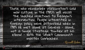 Russell Baker quote : Those who remember Washington's ...