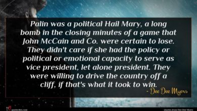 Photo of Dee Dee Myers quote : Palin was a political …