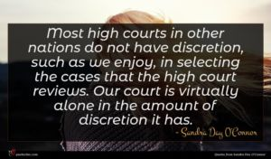 Sandra Day O'Connor quote : Most high courts in ...