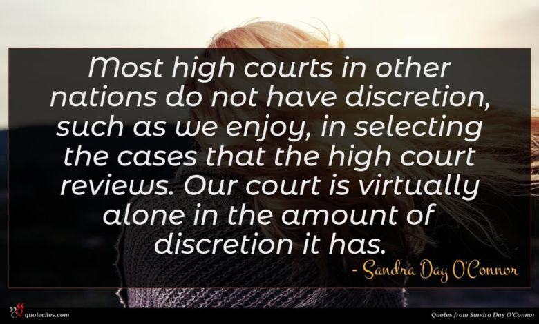 Most high courts in other nations do not have discretion, such as we enjoy, in selecting the cases that the high court reviews. Our court is virtually alone in the amount of discretion it has.