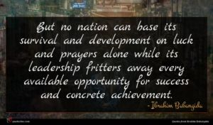 Ibrahim Babangida quote : But no nation can ...