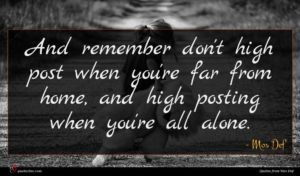 Mos Def quote : And remember don't high ...