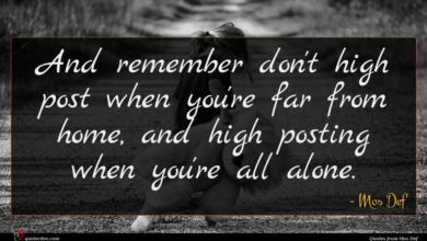 Photo of Mos Def quote : And remember don't high …