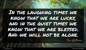 Dar Williams quote : In the laughing times ...