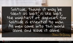 Thomas De Quincey quote : Solitude though it may ...