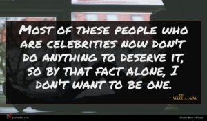 will.i.am quote : Most of these people ...