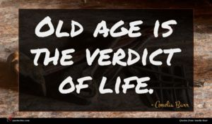 Amelia Barr quote : Old age is the ...