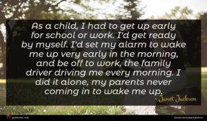 Janet Jackson quote : As a child I ...