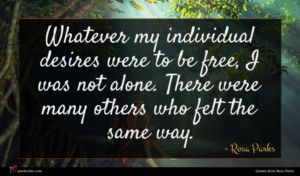 Rosa Parks quote : Whatever my individual desires ...