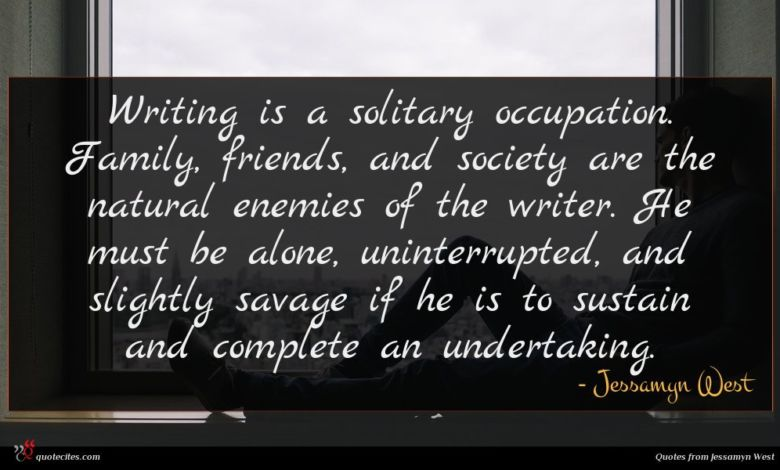 Photo of Jessamyn West quote : Writing is a solitary …