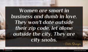 Patti Stanger quote : Women are smart in ...