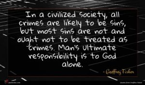 Geoffrey Fisher quote : In a civilized society ...