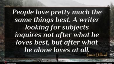 Photo of Annie Dillard quote : People love pretty much …