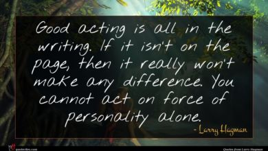 Photo of Larry Hagman quote : Good acting is all …