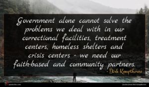 Dirk Kempthorne quote : Government alone cannot solve ...
