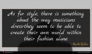 Nicole Richie quote : As for style there ...