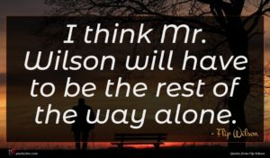 Flip Wilson quote : I think Mr Wilson ...