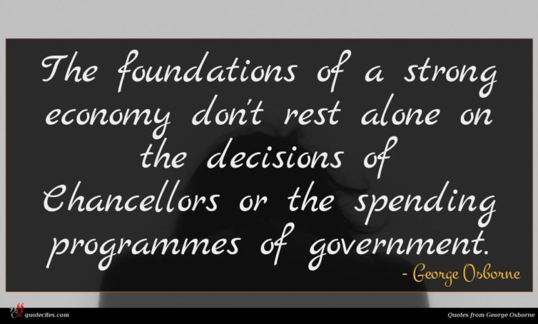 The foundations of a strong economy don't rest alone on the decisions of Chancellors or the spending programmes of government.