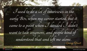George Strait quote : I used to do ...