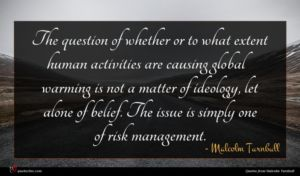 Malcolm Turnbull quote : The question of whether ...