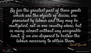 David Ricardo quote : By far the greatest ...