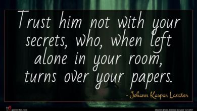 Photo of Johann Kaspar Lavater quote : Trust him not with …