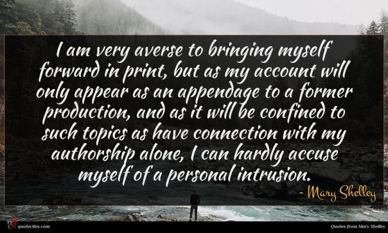 I am very averse to bringing myself forward in print, but as my account will only appear as an appendage to a former production, and as it will be confined to such topics as have connection with my authorship alone, I can hardly accuse myself of a personal intrusion.