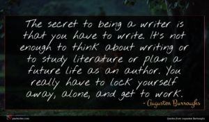 Augusten Burroughs quote : The secret to being ...