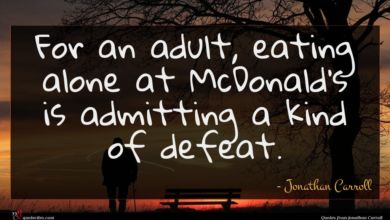 Photo of Jonathan Carroll quote : For an adult eating …