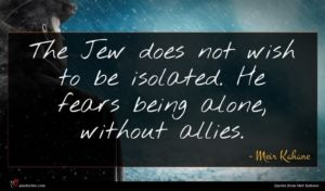 Meir Kahane quote : The Jew does not ...