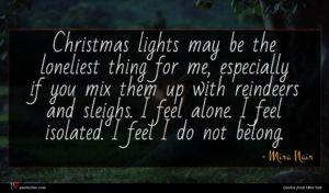 Mira Nair quote : Christmas lights may be ...