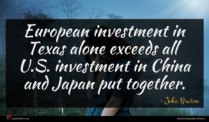 John Bruton quote : European investment in Texas ...