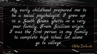 Photo of Philip Zimbardo quote : My early childhood prepared …