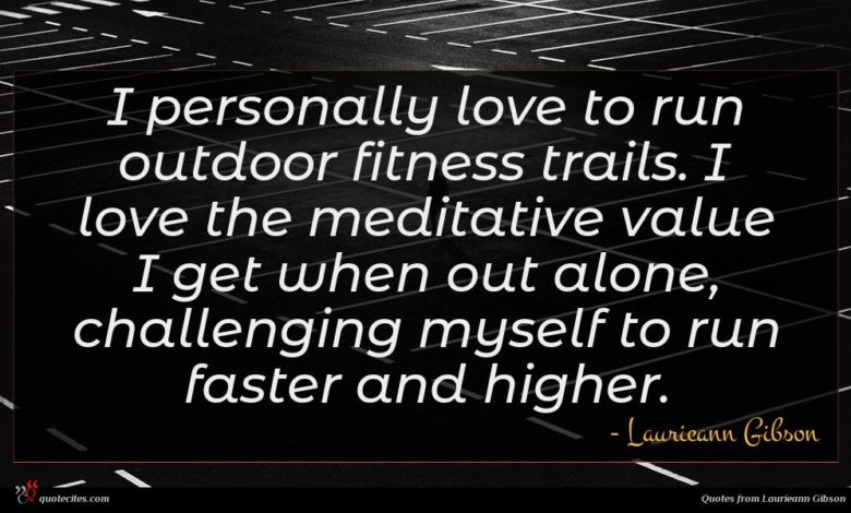 I personally love to run outdoor fitness trails. I love the meditative value I get when out alone, challenging myself to run faster and higher.