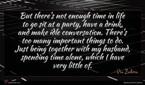 Pia Zadora quote : But there's not enough ...