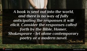 Chaim Potok quote : A book is sent ...