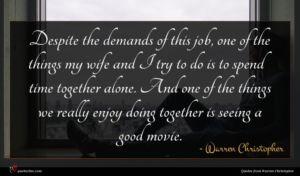 Warren Christopher quote : Despite the demands of ...