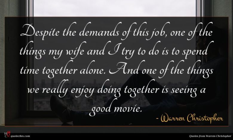 Despite the demands of this job, one of the things my wife and I try to do is to spend time together alone. And one of the things we really enjoy doing together is seeing a good movie.