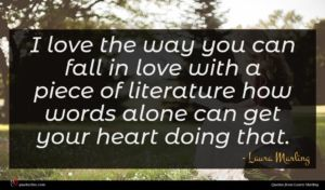 Laura Marling quote : I love the way ...