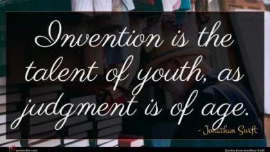 Photo of Jonathan Swift quote : Invention is the talent …