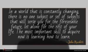 John Naisbitt quote : In a world that ...