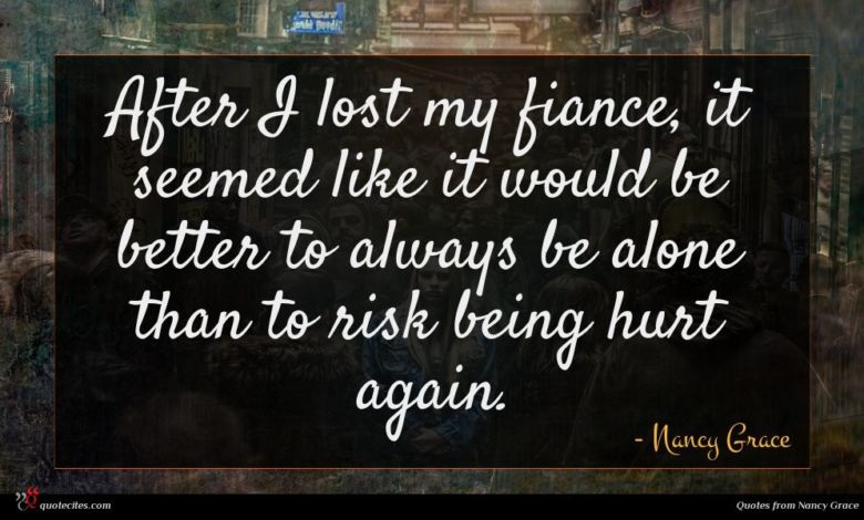 After I lost my fiance, it seemed like it would be better to always be alone than to risk being hurt again.