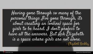 Elizabeth Berkley quote : Having gone through so ...