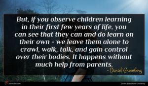 Daniel Greenberg quote : But if you observe ...