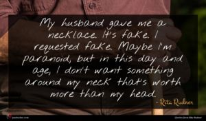 Rita Rudner quote : My husband gave me ...